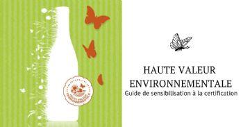 Guide de sensibilisation à la certification Haute Valeur Environnementale à destination des acteurs de la filière vins