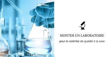 Monter un laboratoire interne pour le contrôle de qualité à la cave
