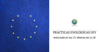Las prácticas enológicas de la OIV, integradas y publicadas en 21 idiomas por la UE