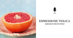 La modulazione dell'espressione tiolica: le ultime ricerche, l'uso delle biotecnologie e i nuovi protocolli di vinificazione