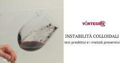 Le instabilità colloidali del vino e gli strumenti per combatterle