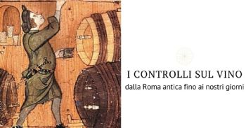 I controlli sul vino - I diversi interessi sottesi all'attività di controllo dalla Roma antica fino ai nostri giorni