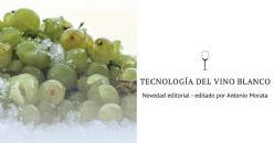 Novedad editorial: Tecnología de los vinos blancos